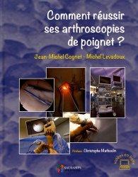 Comment réussir ses arthroscopies de poignet ? - sauramps medical - 9791030301397