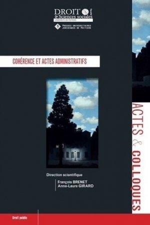 Cohérence et actes administratifs - Presses universitaires juridiques de Poitiers - 9791090426993 -