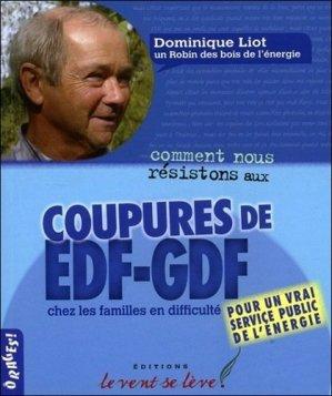 Comment nous résistons aux coupures EDF-GDF chez les familles en difficulté - Editions Le vent se lève ! - 9791091102032 -