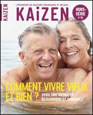 Comment vivre vieux et bien ? Vers une retraite écologique et sereine - Kaizen Eko Libris - 9791093452463 -