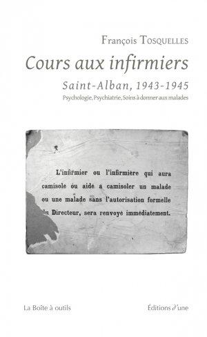 Cours aux infirmiers de Saint-Alban (1943-1945) - d'une - 9791094346181 - livre médecine 2020, livres médicaux 2021, livres médicaux 2020, livre de médecine 2021