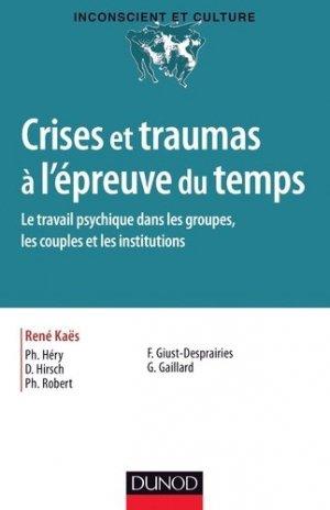 Crises et traumas à l'épreuve du temps - dunod - 9782100724413 -