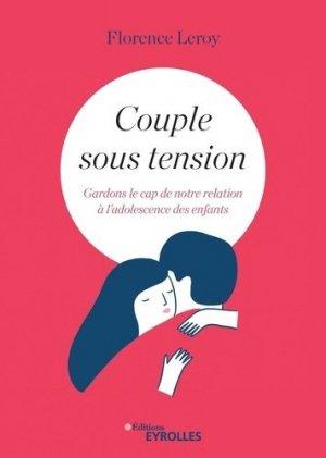 Crise de couple - prendre soin de sa relation amoureuse à l'adolescence des enfants - eyrolles - 9782212571981 -