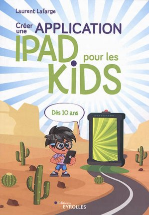 Créer une application iPad pour les kids - Eyrolles - 9782212676891 -