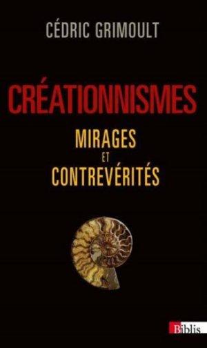 Créationnismes, mirages et contrevérités - cnrs - 9782271082596 -