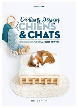Créations design pour chiens et chats - dessain et tolra - 9782295008497 -