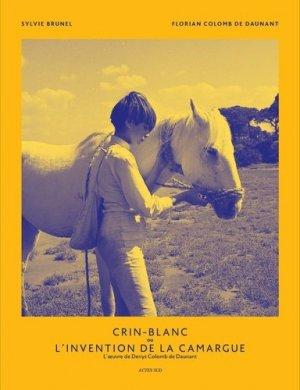 Crin Blanc ou l'invention de la Camargue - actes sud - 9782330063238 - https://fr.calameo.com/read/005370624e5ffd8627086