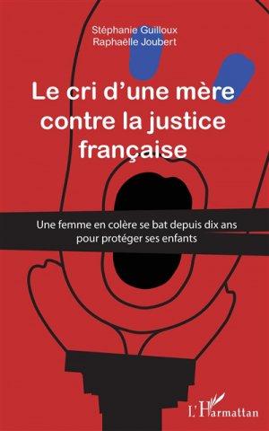 Cri d'une mère contre la justice française - l'harmattan - 9782343135380 -
