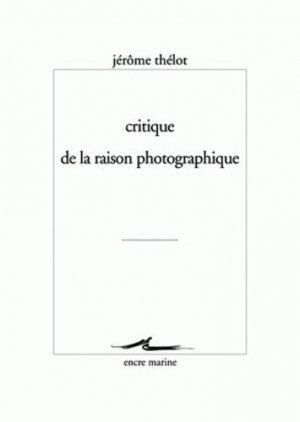 Critique de la raison photographique - Editions Les Belles Lettres - 9782350880204 -
