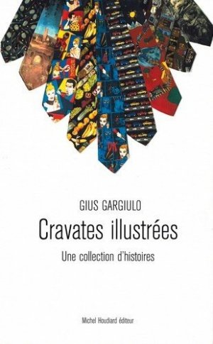 Cravates illustrées. Une collection d'histoires - michel houdiard - 9782356921789 -