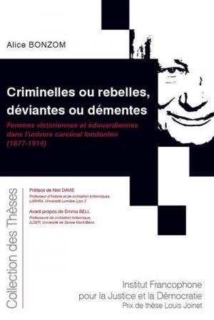 Criminelles ou rebelles, déviantes ou démentes - Fondation Varenne - 9782370322845 -