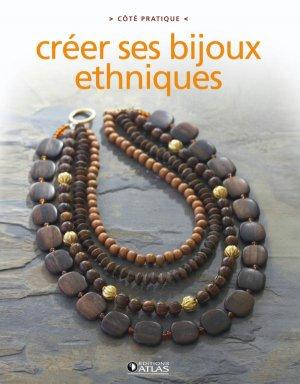 Créer ses bijoux ethniques - Editions ATLAS - 9782723478113 -