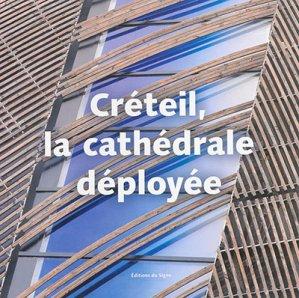 Créteil, la cathédrale déployée - du signe - 9782746833432