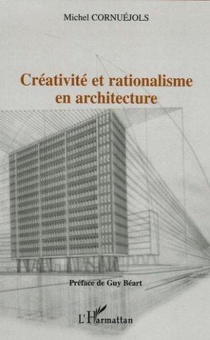 Créativité et rationalisme en architecture - l'harmattan - 9782747592222 -