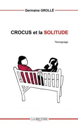 Crocus et la solitude - Editions La Bruyère - 9782750014896 -