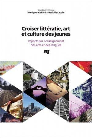 Croiser littératie, art et culture des jeunes - Presses de l'Université du Québec - 9782760553330 -