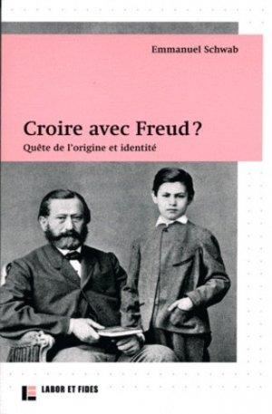 Croire avec Freud ? Quête de l'origine et identité - Labor et Fides - 9782830914092 -