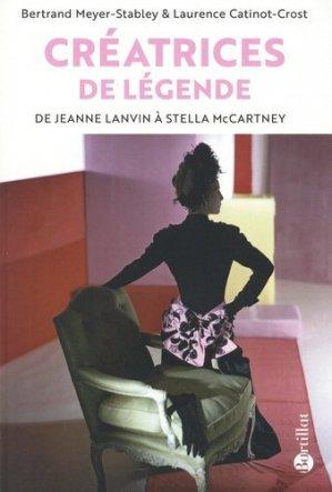 Créatrices de légende. De Jeanne Lanvin à Stella McCartney - Bartillat - 9782841006847 -