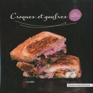 Croques et gaufres - Romain Pages - 9782843503511 -