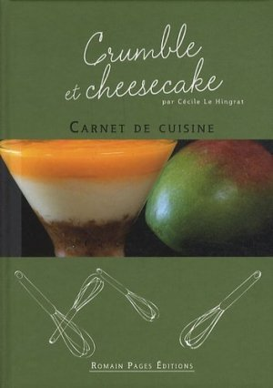 Crumble et Cheesecake - Romain Pages - 9782843503948 -
