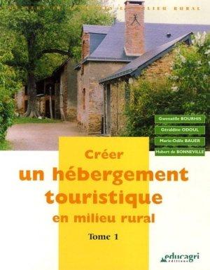 Créer un hébergement touristique en milieu rural Tome 1 - educagri - 9782844444523 -