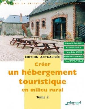 Créer un hébergement touristique en milieu rural : tome 2 (édition 2010) - educagri - 9782844447913 -