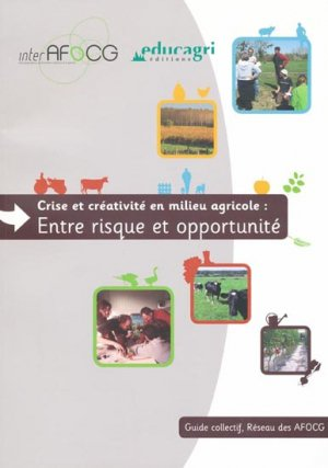 Crise et créativité en milieu agricole : entre risque et opportunité - educagri - 9782844448514 -