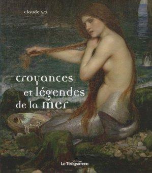 Croyances et légendes de la mer - Le Télégramme - 9782848332437 -