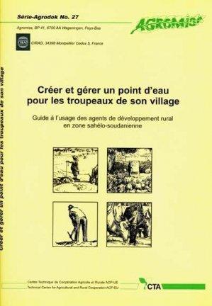 Créer et gérer un point d'eau pour les troupeaux de son village - cirad / agromisa - 9782876144071 -