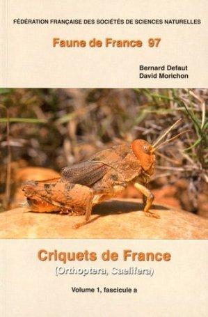 Criquets de France (Orthoptera Caelifera) volume 1, fascicules a et b - federation francaise des societes de sciences naturelles - 9782903052362 -