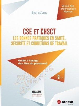 CSE et CHSCT : les bonnes pratiques en santé, sécurité et conditions de travail. Guide à l'usage des élus du personnel, 2e édition - gereso - 9782359535662 -