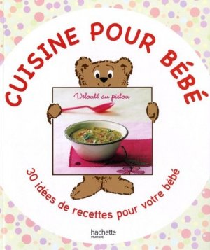Cuisine pour bébé - Hachette - 9782012380363 -