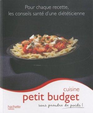 Cuisine petit budget sans prendre de poids ! - Hachette - 9782012380714 -