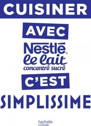 Cuisiner avec Nestlé le lait concentré c'est simplissime - Hachette - 9782017042853 -