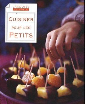 Cuisiner pour les petits - Larousse - 9782035849700 -