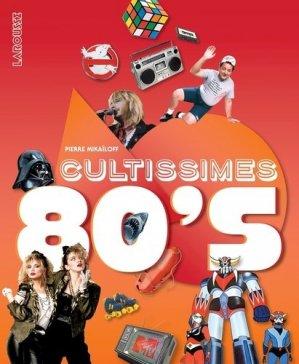 Cultissimes 80's - Larousse - 9782035932525 -