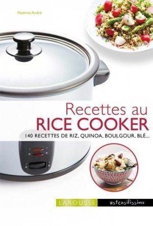 Cuisiner avec un Rice cooker. 140 recettes de riz, quinoa, boulgour, blé... - Larousse - 9782035948311 -