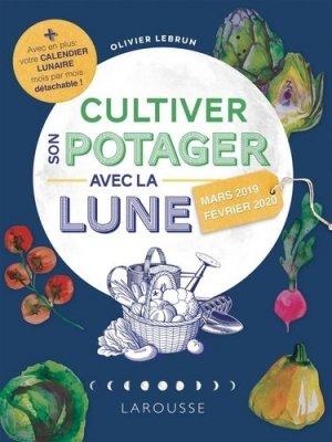 Cultiver son potager avec la Lune 2019 - larousse - 9782035966216