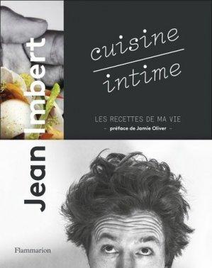 Cuisine intime. Les recettes de ma vie - Flammarion - 9782081375536 -