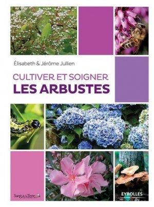 Cultiver et soigner les arbustes - eyrolles - 9782212141641 -