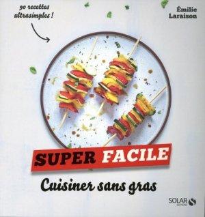 Cuisiner sans gras - Solar - 9782263159978 -