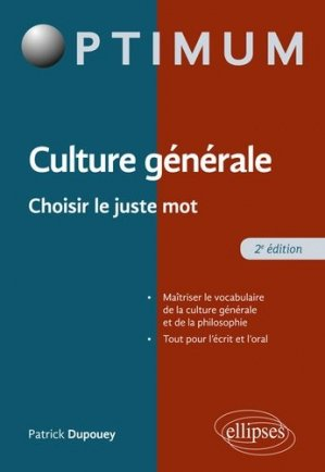 Culture générale. Choisir le juste mot, 2e édition - Ellipses - 9782340033122 -