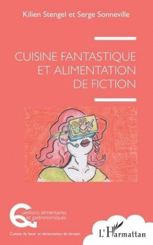 Cuisine fantastique et alimentation de fiction - l'harmattan - 9782343219417 -