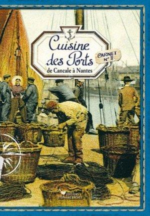 Cuisine des Ports : de Cancale à Nantes. Carnet n°2 - les cuisinières sobbollire - 9782357521032 -