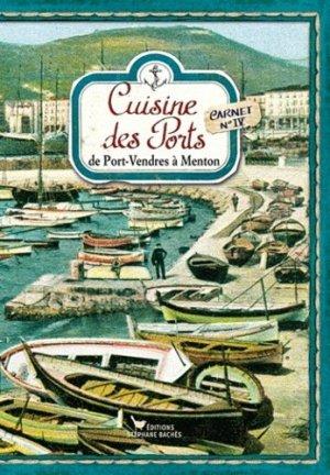 Cuisine des Ports. Carnets n°4 : De Port-Vendres à Menton - les cuisinières sobbollire - 9782357521056 -