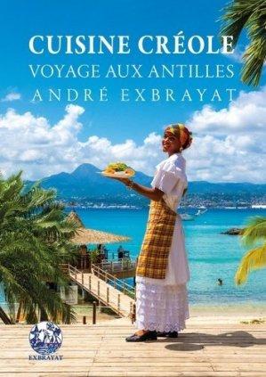 Cuisine créole. Voyage aux Antilles - Editions Exbrayat - 9782358443302 -