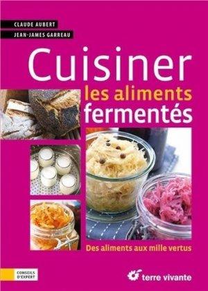 Cuisiner les aliments fermentés - terre vivante - 9782360983179 -