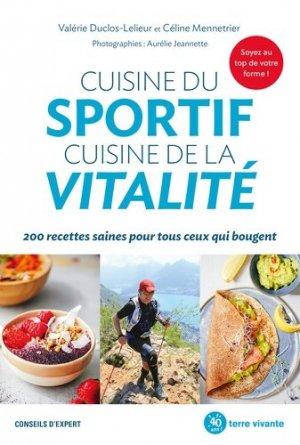 Cuisine du sportif, cuisine de la vitalité. 200 recettes saines pour tous ceux qui bougent - terre vivante - 9782360985135 -