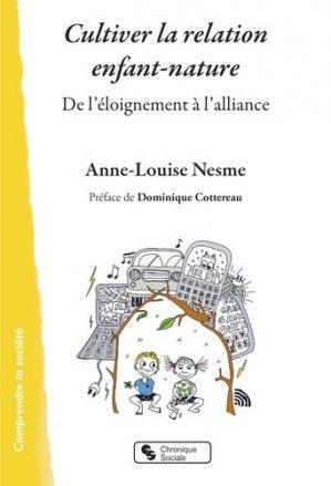Cultiver la relation entre l'enfance et la nature. De l'éloignement à l'alliance - Chronique Sociale - 9782367176987 -