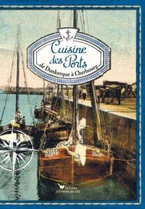 Cuisine des Ports. Carnet 1, de Dunkerque à Cherbourg - les cuisinières sobbollire - 9782368420010 -
